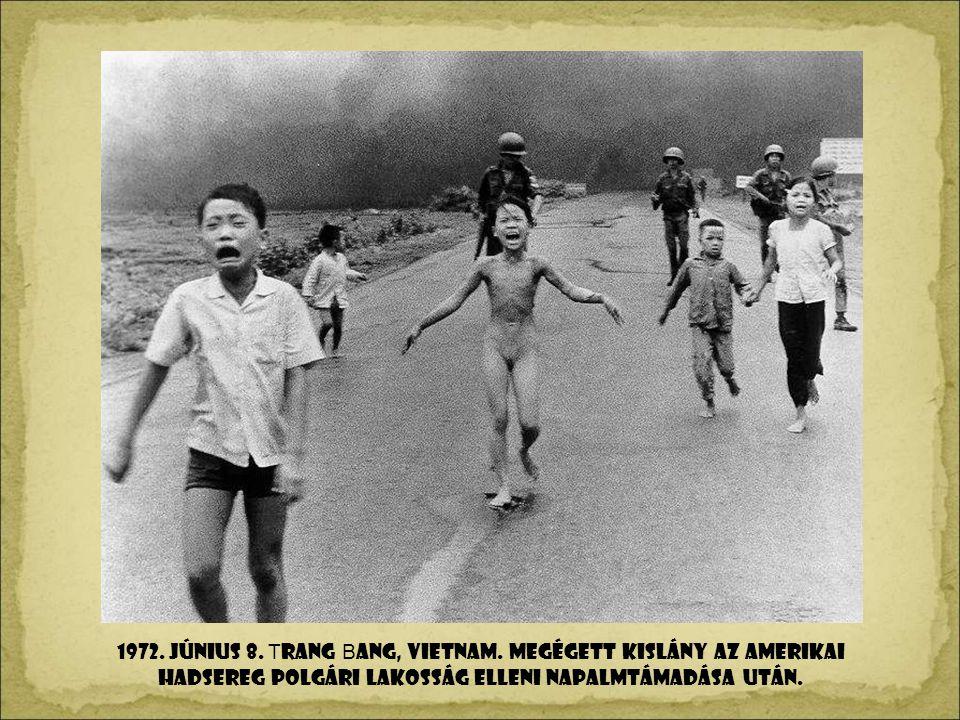1972. június 8. Trang Bang, Vietnam