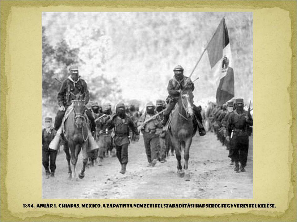 1894. január 1. Chiapas, Mexico. a zapatista Nemzeti Felszabadítási Hadsereg Fegyveres felkelése.