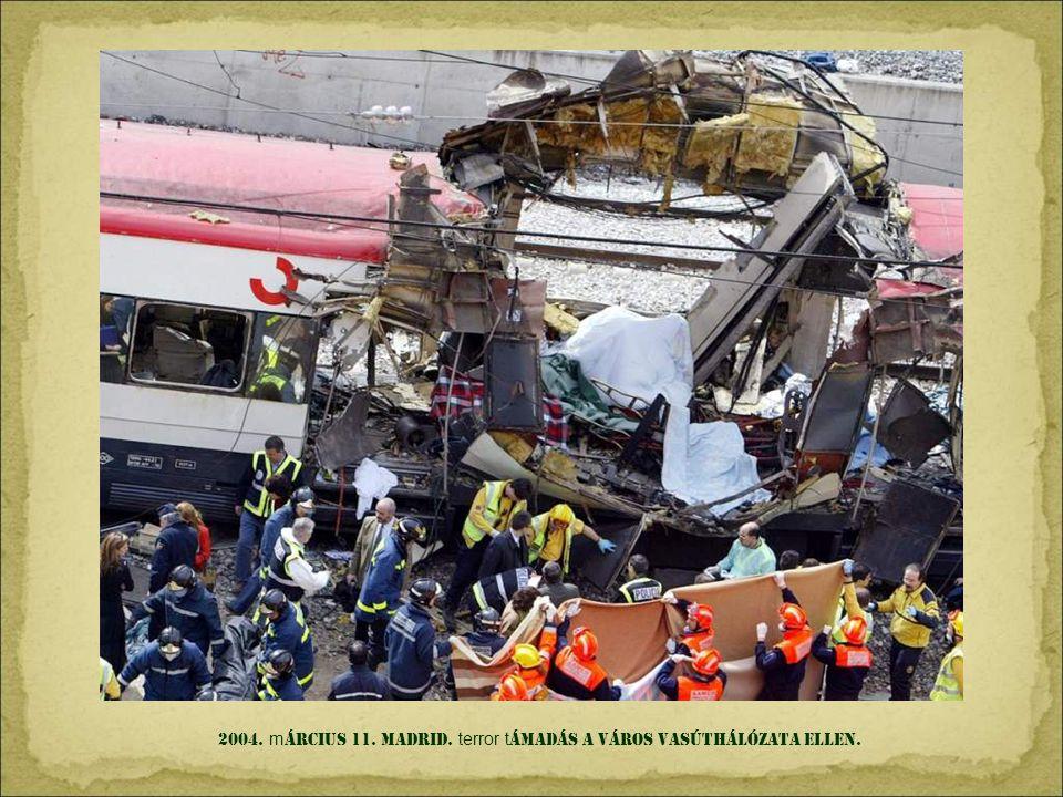 2004. március 11. MADRID. terror támadás A város vasúthálózata ellen.