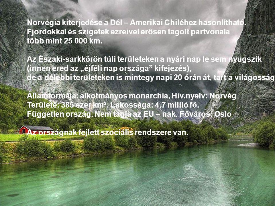 Norvégia kiterjedése a Dél – Amerikai Chiléhez hasonlítható.