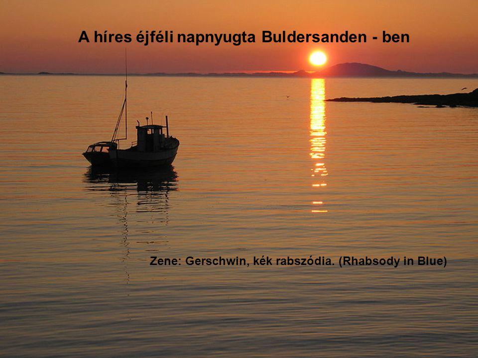 A híres éjféli napnyugta Buldersanden - ben