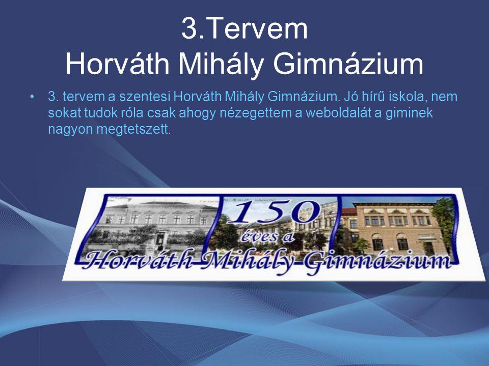3.Tervem Horváth Mihály Gimnázium