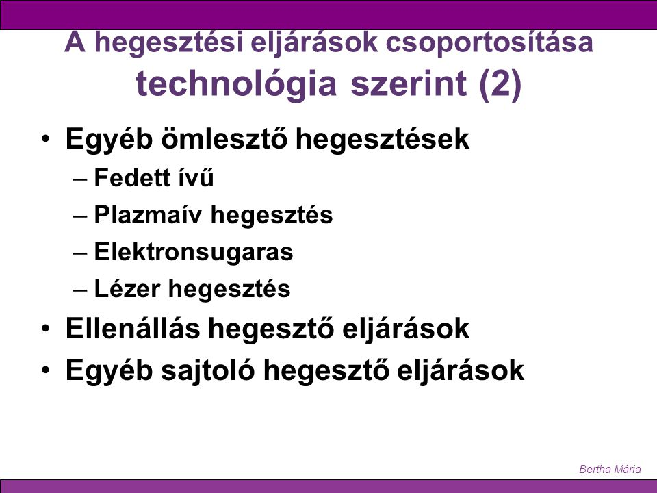 A hegesztési eljárások csoportosítása technológia szerint (2)