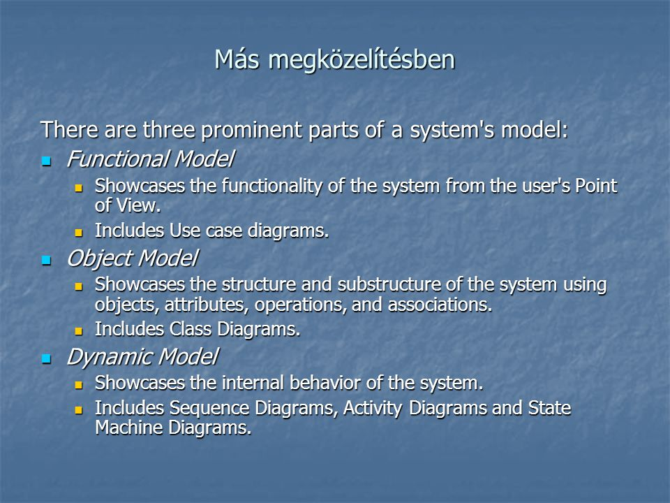 Más megközelítésben There are three prominent parts of a system s model: Functional Model.
