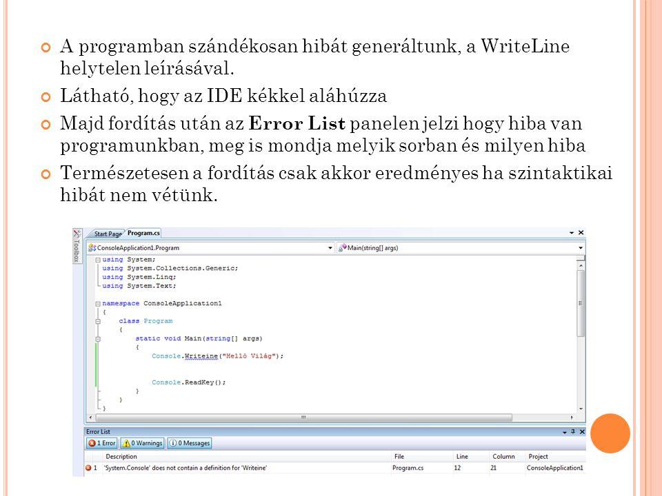 A programban szándékosan hibát generáltunk, a WriteLine helytelen leírásával.
