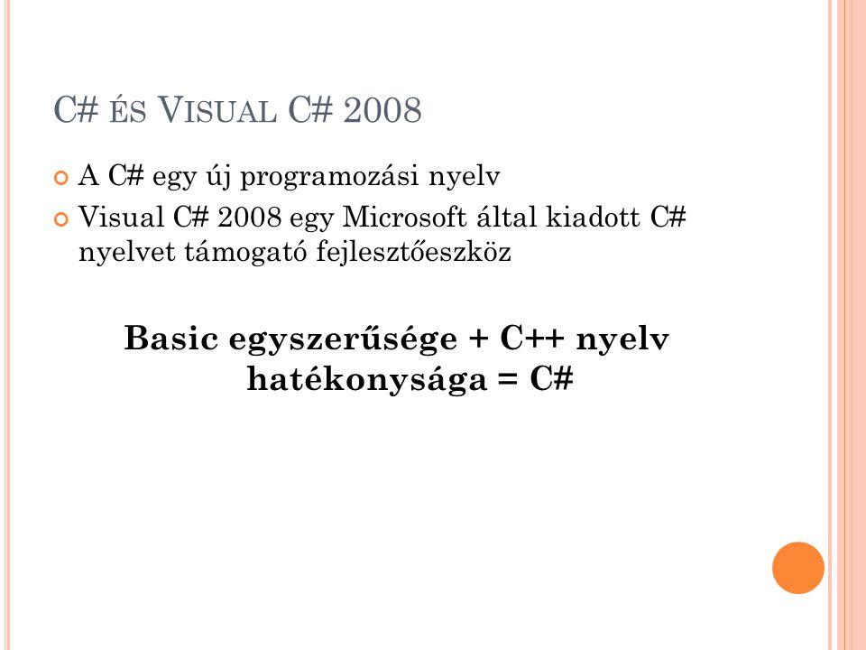 Basic egyszerűsége + C++ nyelv hatékonysága = C#