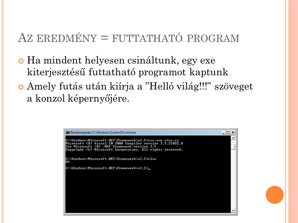 Az eredmény = futtatható program