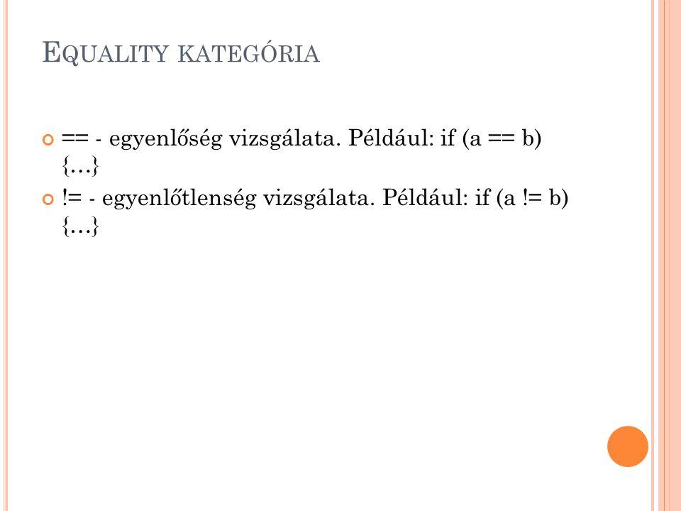 Equality kategória == - egyenlőség vizsgálata.