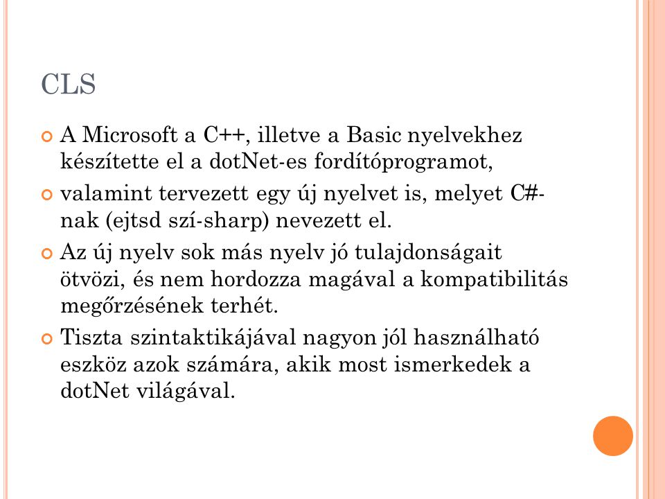 CLS A Microsoft a C++, illetve a Basic nyelvekhez készítette el a dotNet-es fordítóprogramot,