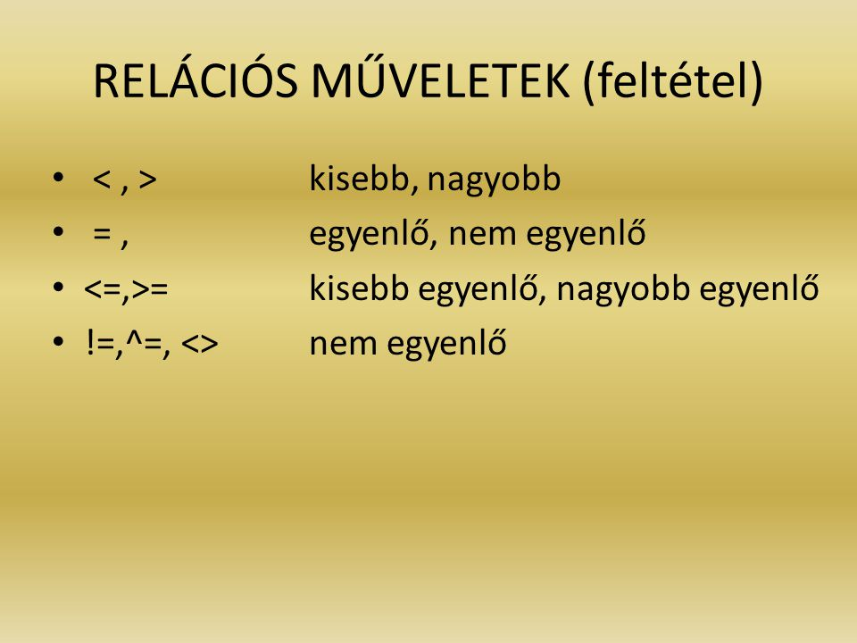 RELÁCIÓS MŰVELETEK (feltétel)
