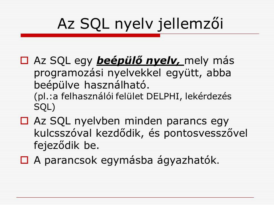 Az SQL nyelv jellemzői