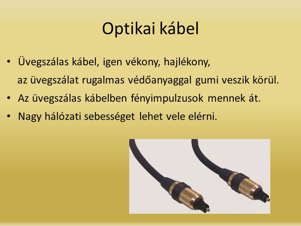Optikai kábel Üvegszálas kábel, igen vékony, hajlékony,
