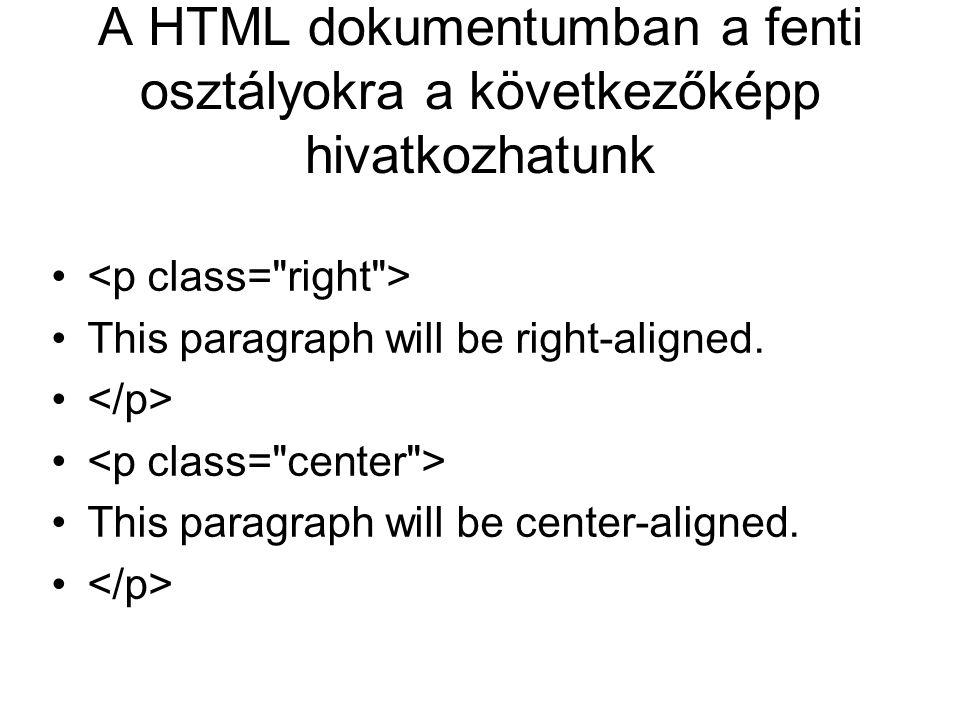 A HTML dokumentumban a fenti osztályokra a következőképp hivatkozhatunk