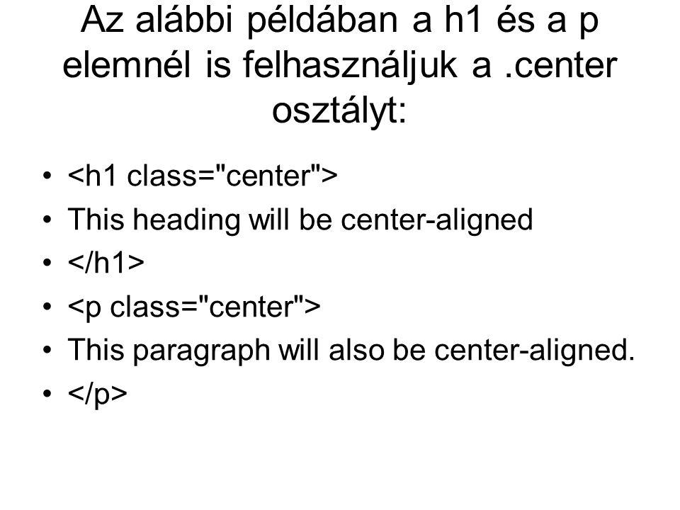 Az alábbi példában a h1 és a p elemnél is felhasználjuk a