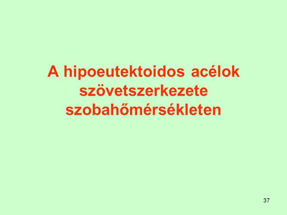 A hipoeutektoidos acélok szövetszerkezete szobahőmérsékleten