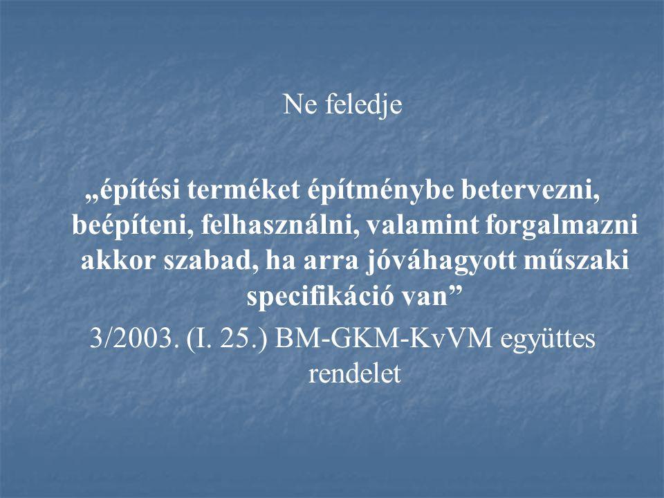 3/2003. (I. 25.) BM-GKM-KvVM együttes rendelet