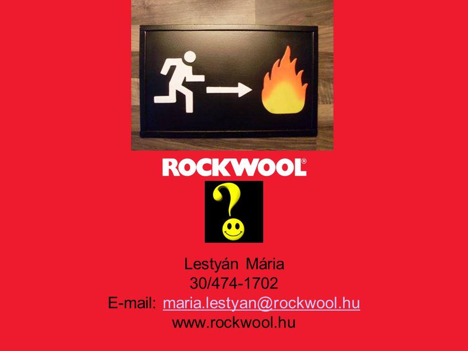 Lestyán Mária 30/474-1702 E-mail: maria. lestyan@rockwool. hu www