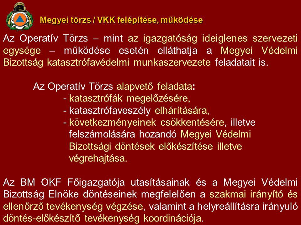 Az Operatív Törzs alapvető feladata: - katasztrófák megelőzésére,