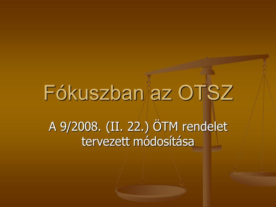 A 9/2008. (II. 22.) ÖTM rendelet tervezett módosítása