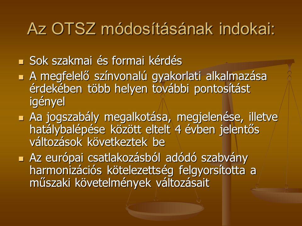 Az OTSZ módosításának indokai: