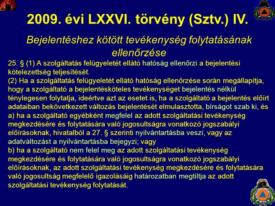 2009. évi LXXVI. törvény (Sztv.) IV.