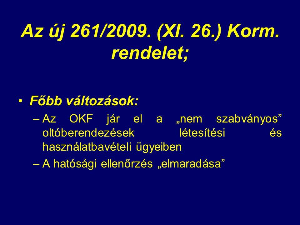 Az új 261/2009. (XI. 26.) Korm. rendelet;