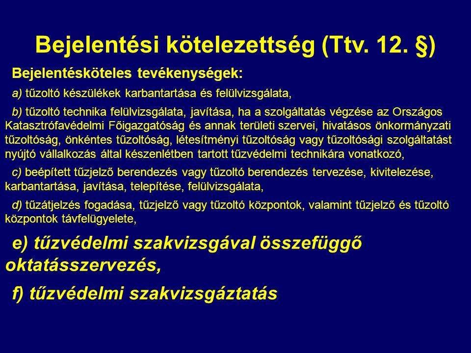 Bejelentési kötelezettség (Ttv. 12. §)