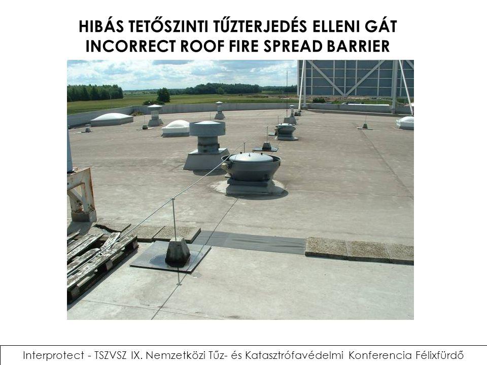 HIBÁS TETŐSZINTI TŰZTERJEDÉS ELLENI GÁT