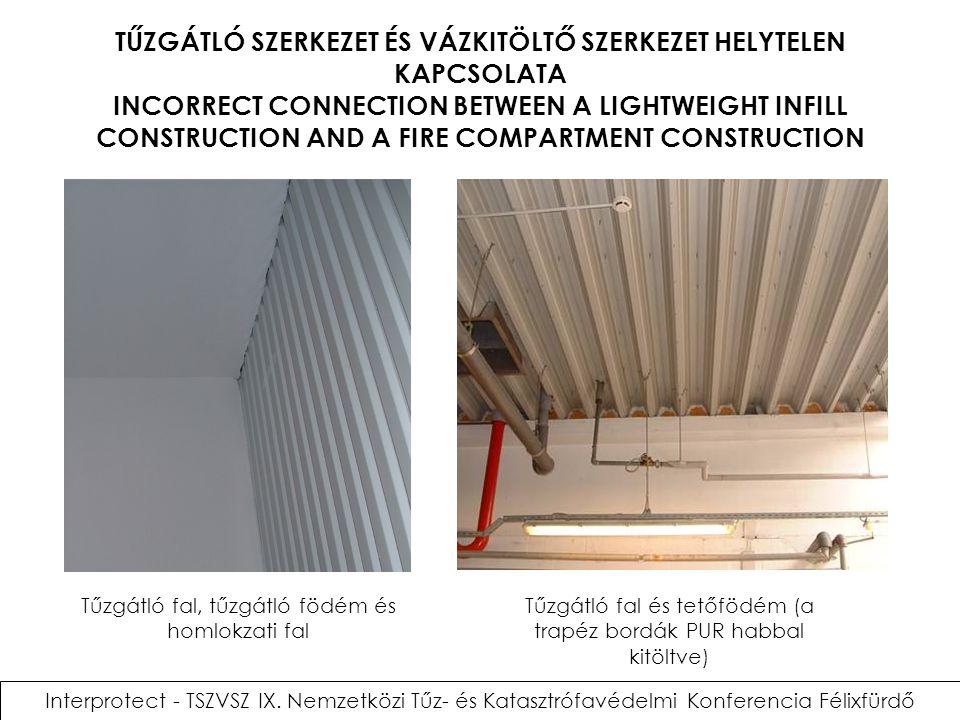 TŰZGÁTLÓ SZERKEZET ÉS VÁZKITÖLTŐ SZERKEZET HELYTELEN KAPCSOLATA INCORRECT CONNECTION BETWEEN A LIGHTWEIGHT INFILL CONSTRUCTION AND A FIRE COMPARTMENT CONSTRUCTION