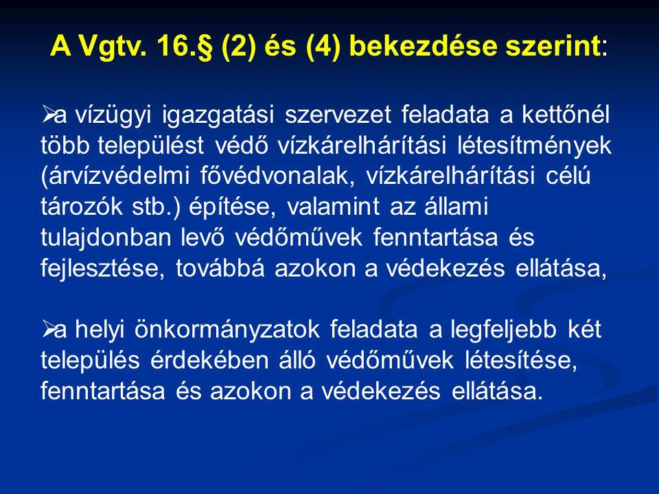 A Vgtv. 16.§ (2) és (4) bekezdése szerint: