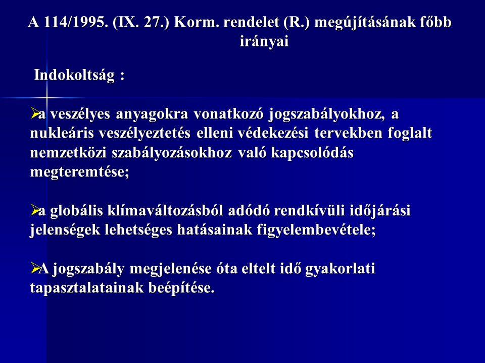 A 114/1995. (IX. 27.) Korm. rendelet (R.) megújításának főbb irányai