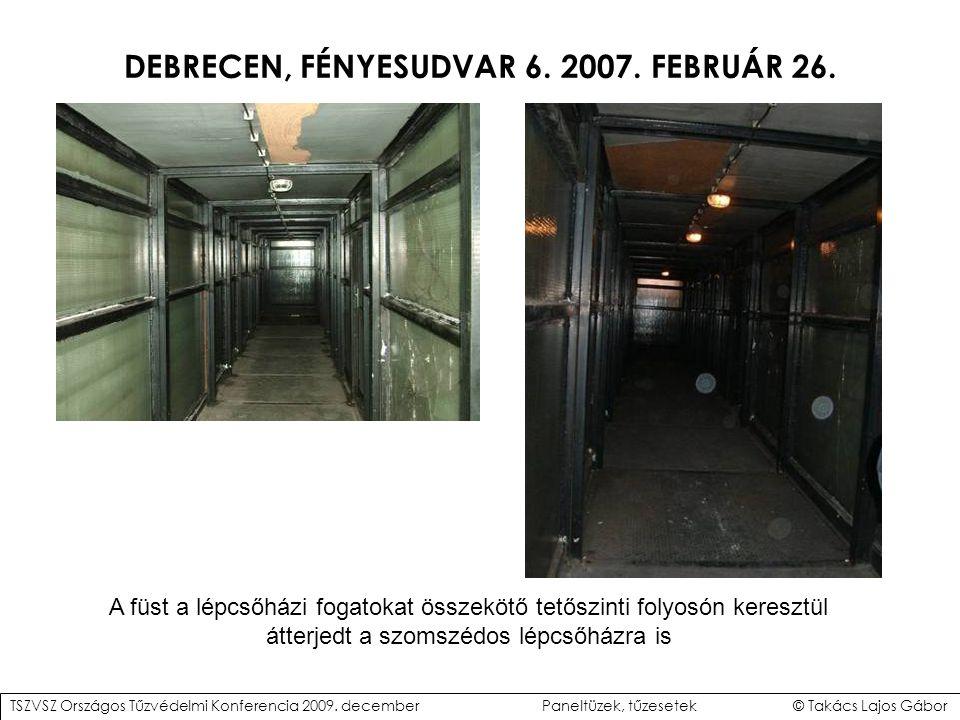 DEBRECEN, FÉNYESUDVAR 6. 2007. FEBRUÁR 26.