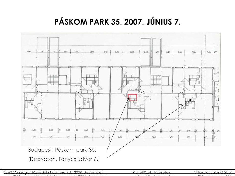 PÁSKOM PARK 35. 2007. JÚNIUS 7. Budapest, Páskom park 35.