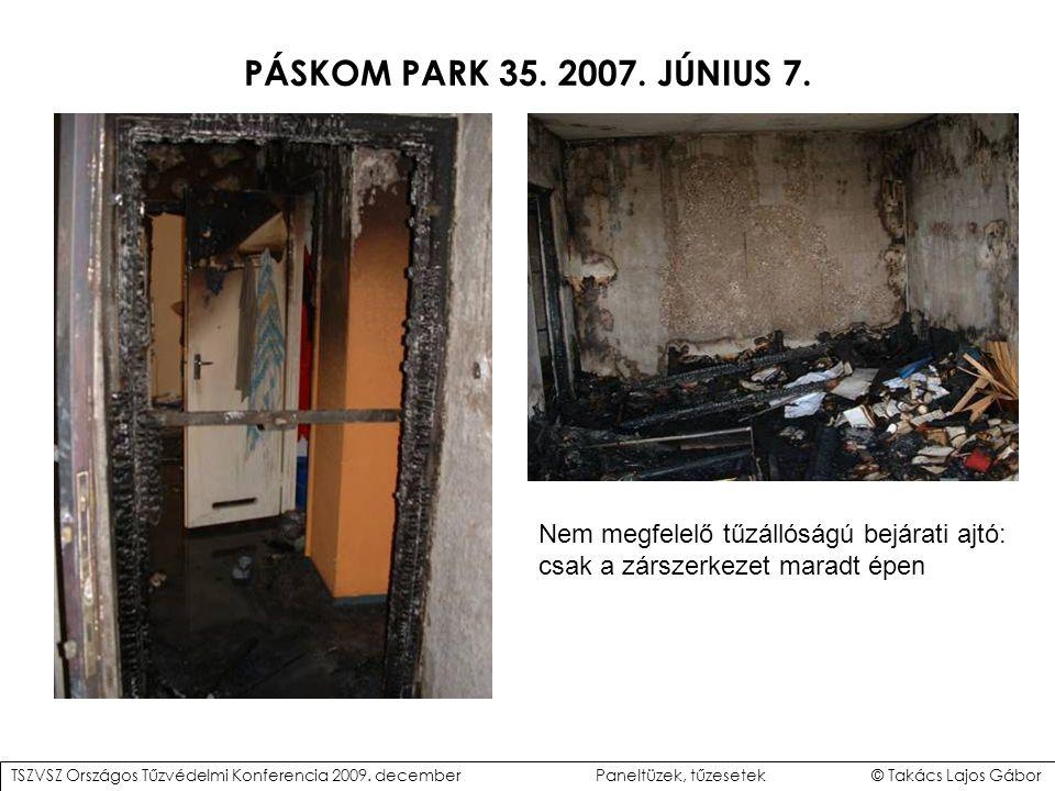 PÁSKOM PARK 35. 2007. JÚNIUS 7. Nem megfelelő tűzállóságú bejárati ajtó: csak a zárszerkezet maradt épen.