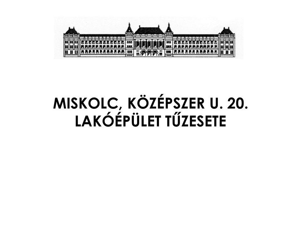 MISKOLC, KÖZÉPSZER U. 20. LAKÓÉPÜLET TŰZESETE