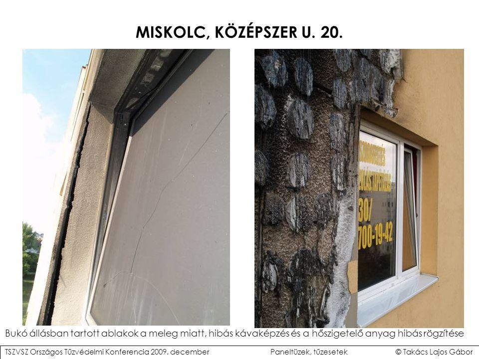 MISKOLC, KÖZÉPSZER U. 20. Bukó állásban tartott ablakok a meleg miatt, hibás kávaképzés és a hőszigetelő anyag hibás rögzítése.