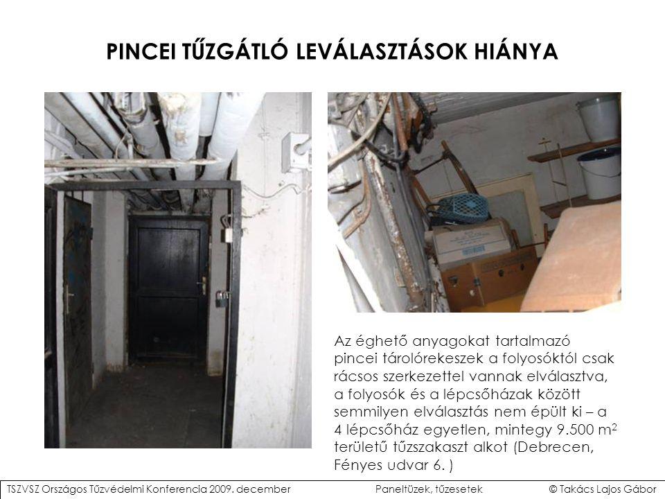 PINCEI TŰZGÁTLÓ LEVÁLASZTÁSOK HIÁNYA