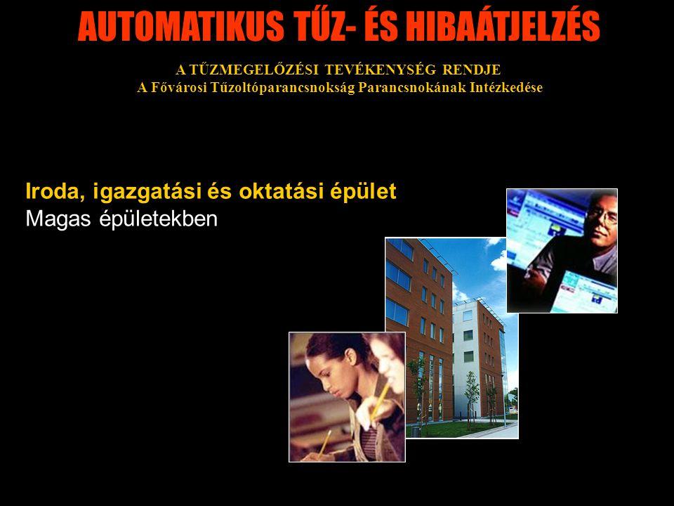 AUTOMATIKUS TŰZ- ÉS HIBAÁTJELZÉS