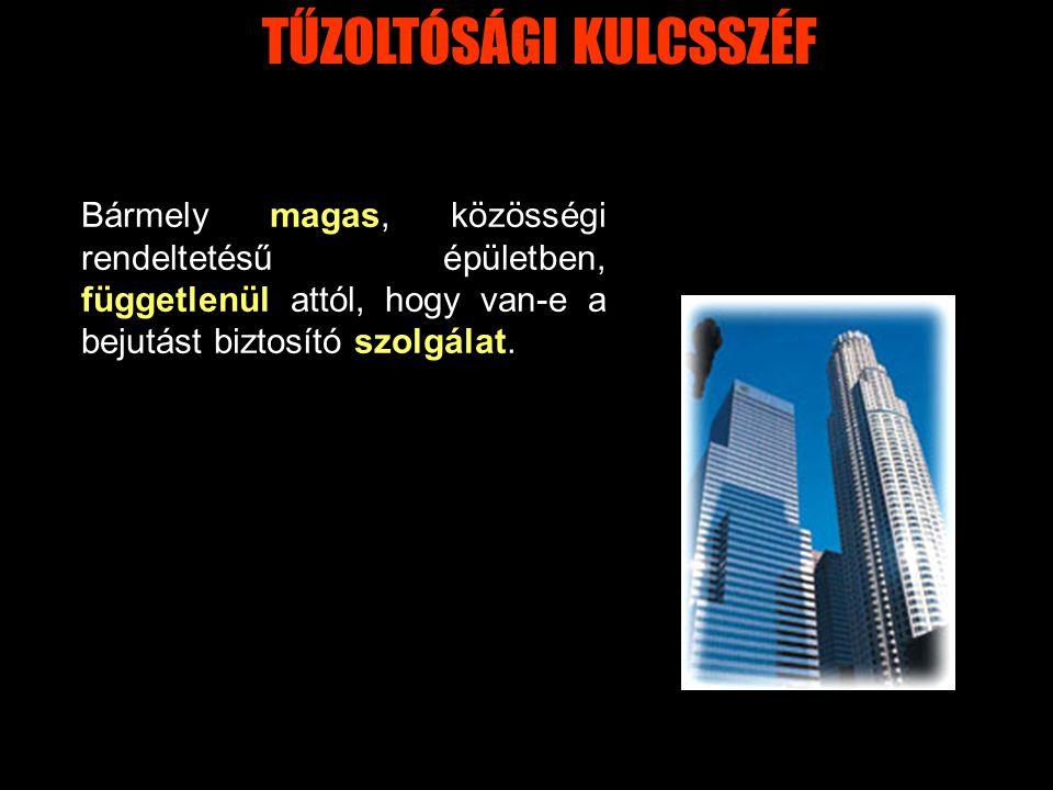 TŰZOLTÓSÁGI KULCSSZÉF