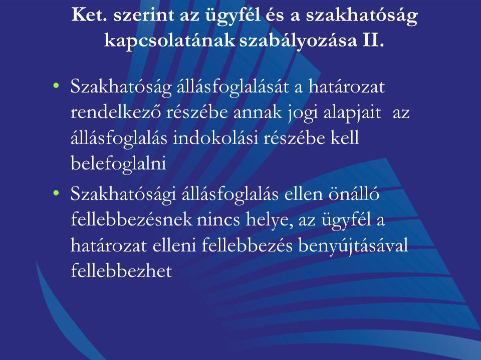 Ket. szerint az ügyfél és a szakhatóság kapcsolatának szabályozása II.