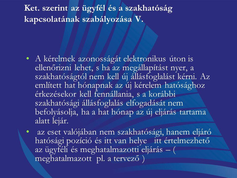 Ket. szerint az ügyfél és a szakhatóság kapcsolatának szabályozása V.
