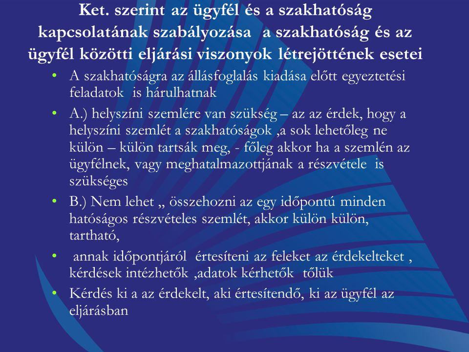 Ket. szerint az ügyfél és a szakhatóság kapcsolatának szabályozása a szakhatóság és az ügyfél közötti eljárási viszonyok létrejöttének esetei