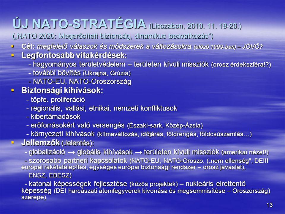 ÚJ NATO-STRATÉGIA (Lisszabon, 2010. 11. 19-20