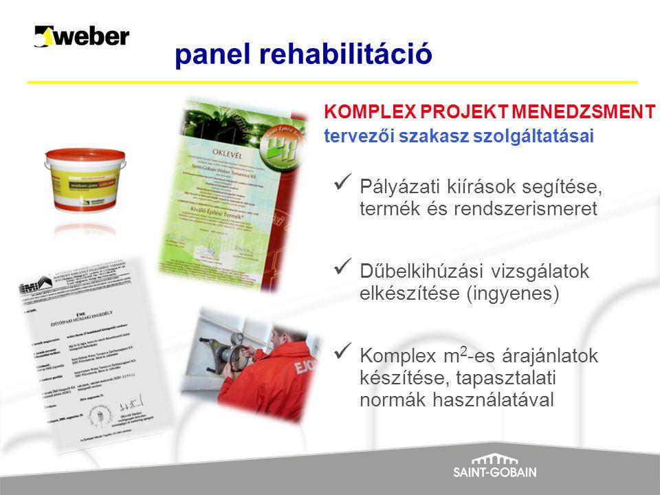 panel rehabilitáció KOMPLEX PROJEKT MENEDZSMENT. tervezői szakasz szolgáltatásai. Pályázati kiírások segítése, termék és rendszerismeret.