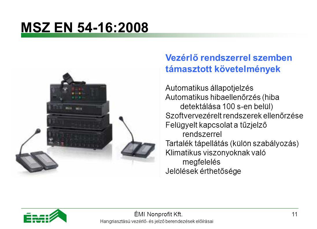 MSZ EN 54-16:2008 Vezérlő rendszerrel szemben támasztott követelmények