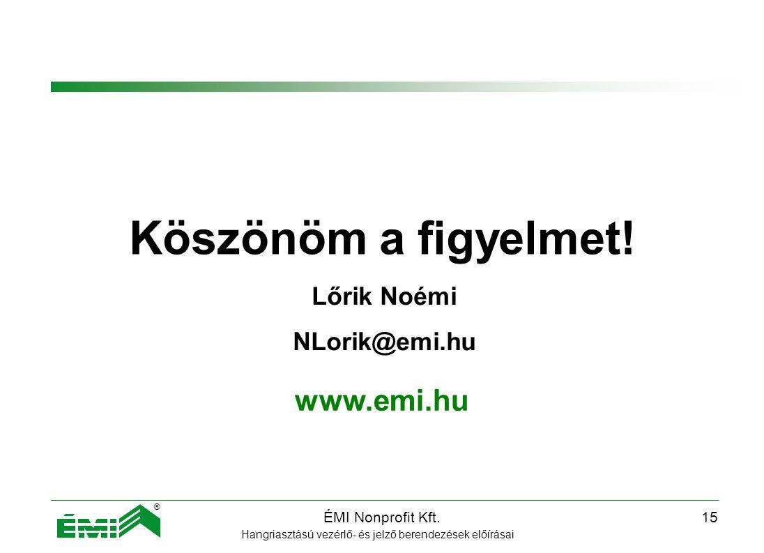 Köszönöm a figyelmet! www.emi.hu Lőrik Noémi NLorik@emi.hu
