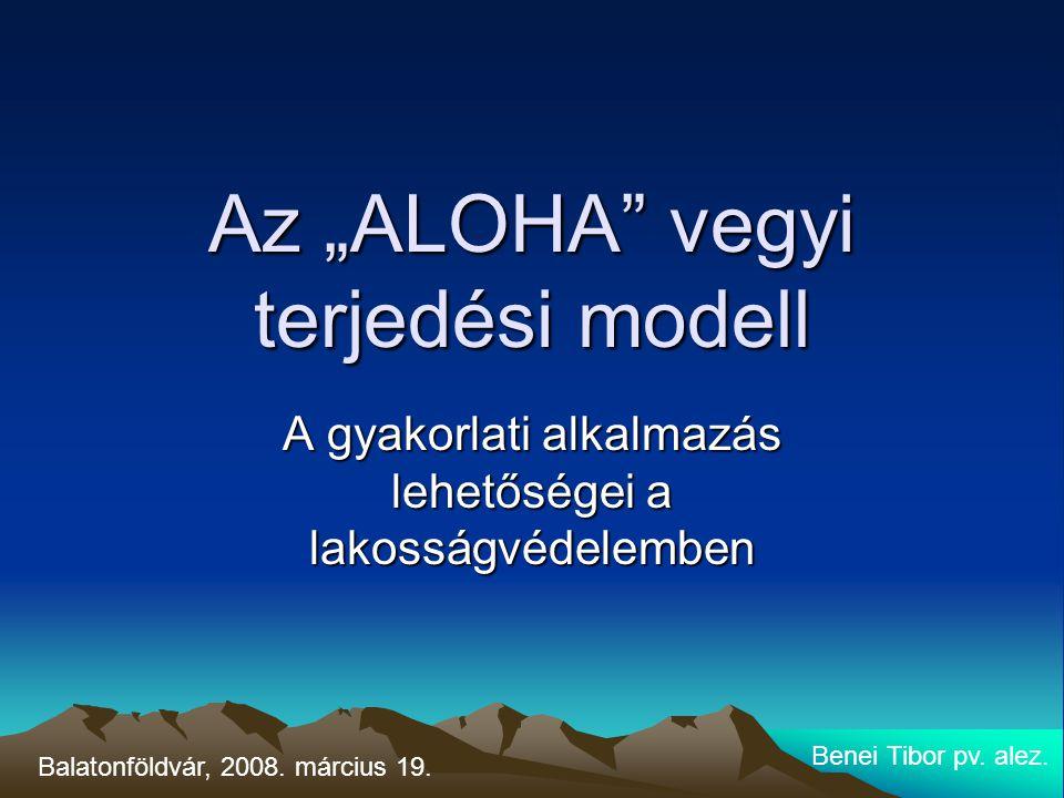 """Az """"ALOHA vegyi terjedési modell"""