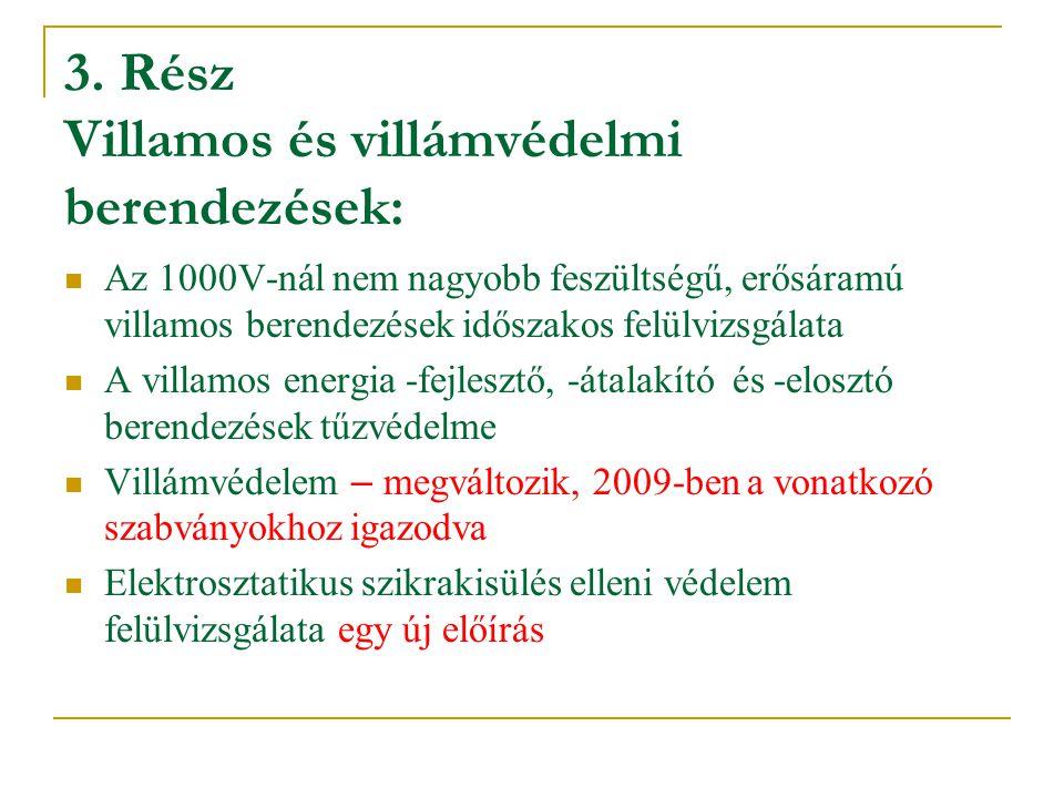 3. Rész Villamos és villámvédelmi berendezések: