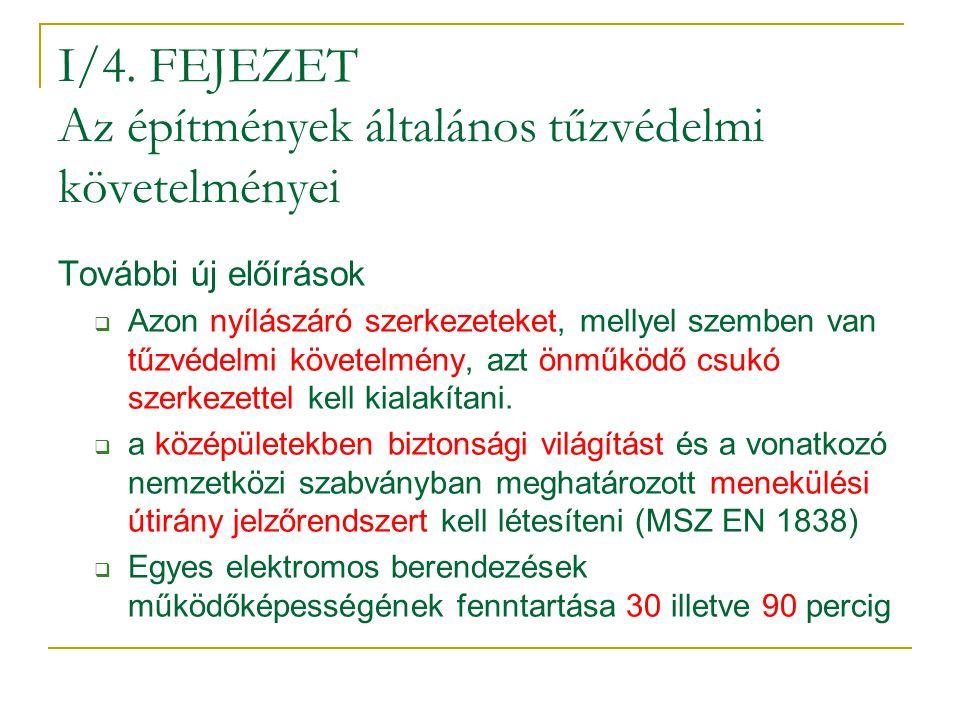 I/4. FEJEZET Az építmények általános tűzvédelmi követelményei