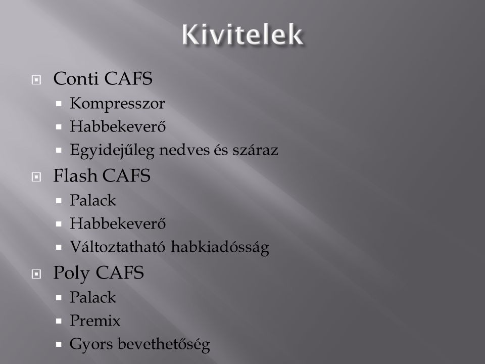 Conti CAFS Flash CAFS Poly CAFS Kompresszor Habbekeverő